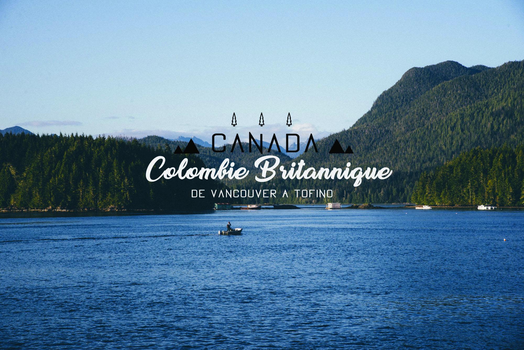 Road Trip dans l'Ouest Canadien : Une semaine de Vancouver à Tofino