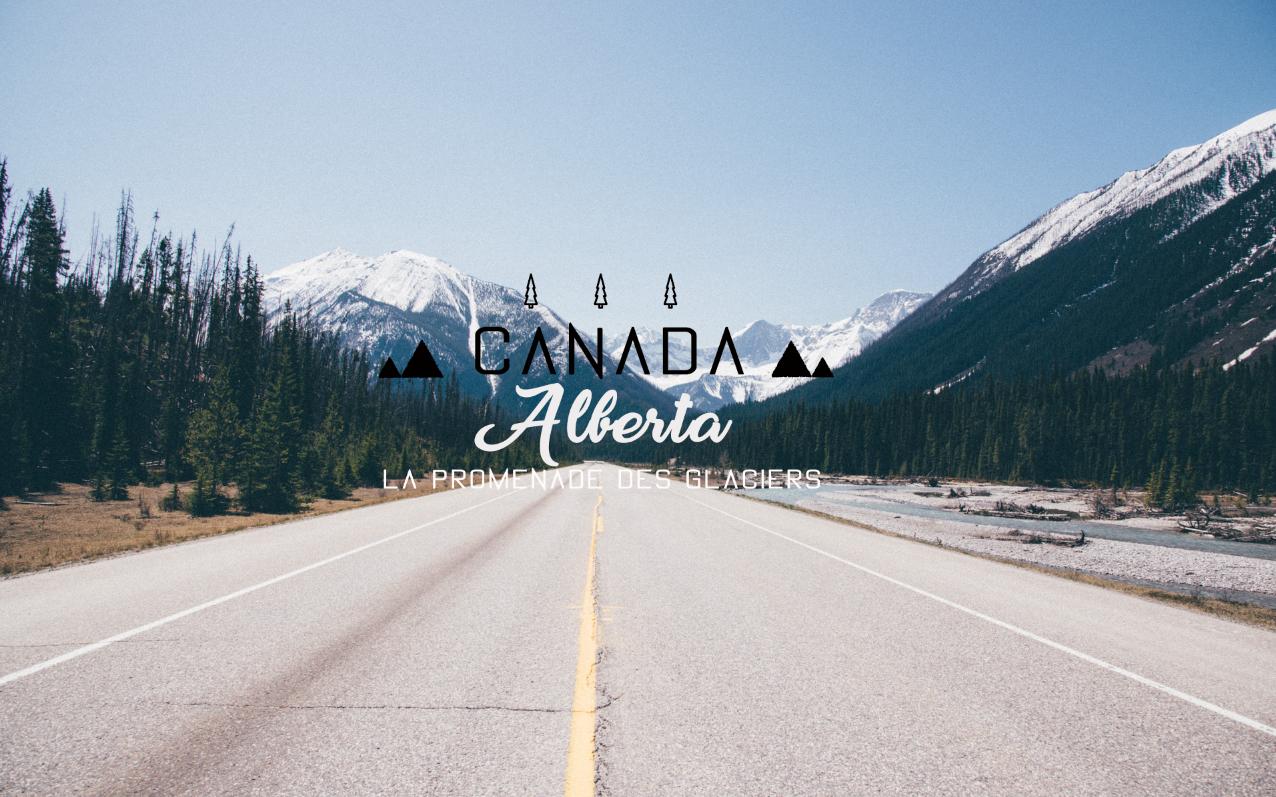 Road trip dans l'ouest canadien : La promenade des Glaciers
